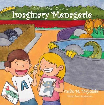 Draw Your Own Imaginary Menagerie - Draw Your Own ... 2 (Paperback)