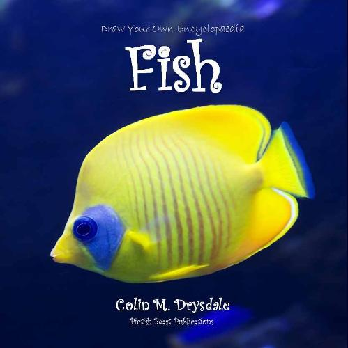 Draw Your Own Encyclopaedia Fish - Draw Your Own Encyclopaedia 5 (Paperback)