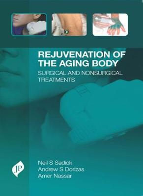 Rejuvenation of the Aging Body: Surgical and Nonsurgical Treatments (Hardback)