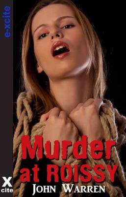 Murder at Roissy: An erotic novel (Paperback)