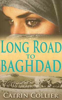 Long Road to Baghdad - The Long Road to Baghdad Series 1 (Hardback)