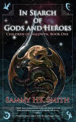 In Search of Gods and Heroes - The Children of Nalowyn 1 (Paperback)
