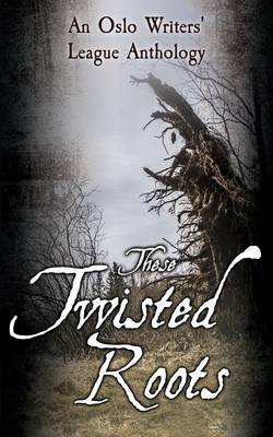 These Twisted Roots (Paperback)