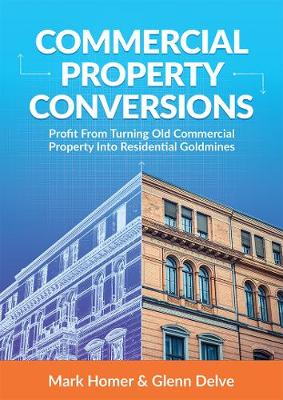 Commercial Property Conversions by Mark Homer, Glenn Delve | Waterstones