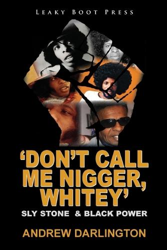 'don't Call Me Nigger, Whitey': Sly Stone & Black Power (Paperback)