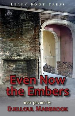 Even Now the Embers (Paperback)