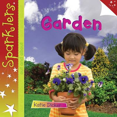 Garden: Sparklers Out and About - Sparklers - Out and About (Paperback)
