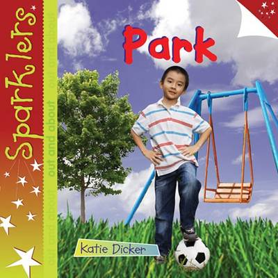 Park: Sparklers - Out and About - Sparklers - Out and About (Paperback)