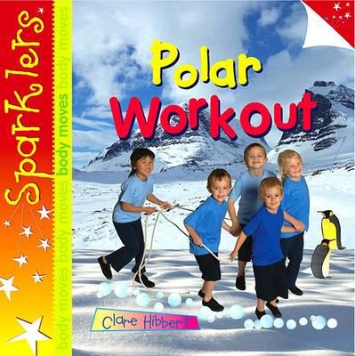 Polar Workout: Sparklers - Body Moves - Sparklers - Body Moves (Paperback)