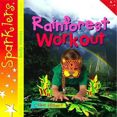 Rainforest Workout: Sparklers - Body Moves - Sparklers - Body Moves (Paperback)