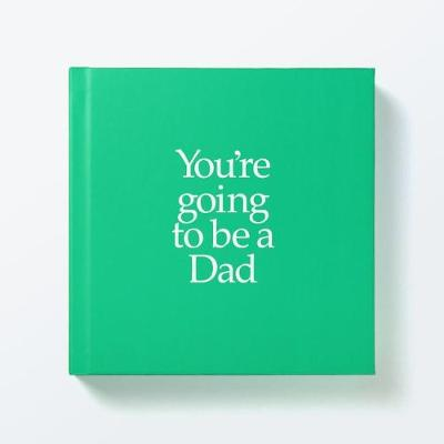 YGBDAD You're Going to be a Dad: You're Going to be a Dad (Hardback)