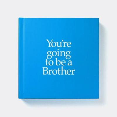 YGTBRO You're Going to be a Brother: You're Going to be a Brother (Hardback)