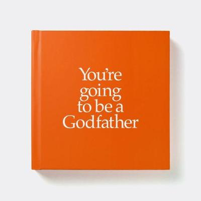 YGTGDF You're Going to be a Godfather: You're Going to be a Godfather (Hardback)