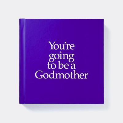 YGTGDM You're Going to be a Godmother: You're Going to be a Godmother (Hardback)