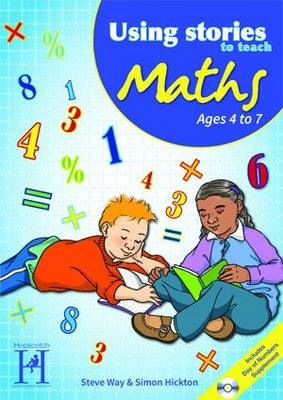 Using Stories to Teach Maths Ages 4 to 7 - Using Stories to Teach...