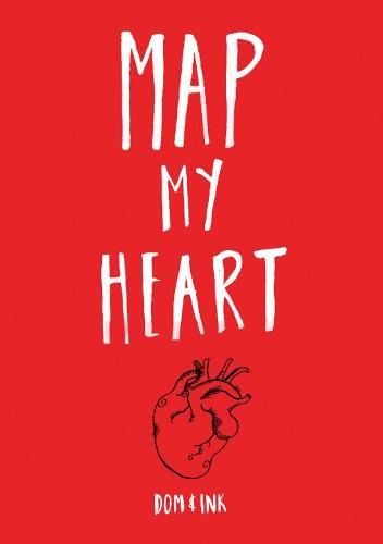 Map My Heart: My Love Life in Doodles (Paperback)