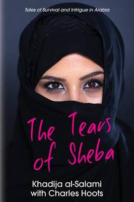 The Tears of Sheba: Tales of Survival and Intrigue in Arabia (Paperback)