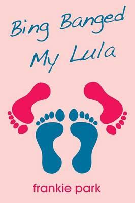 Bing Banged My Lula (Paperback)