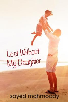 Lost Without My Daughter (Paperback)