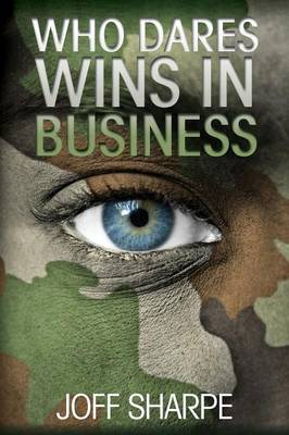Who Dares Wins in Business (Paperback)