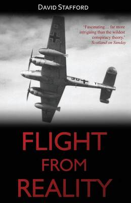 Flight from Reality: Rudolf Hess and His Mission to Scotland 1941 (Paperback)