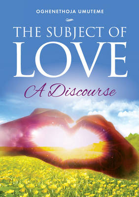 The Subject of Love: A Discourse (Paperback)