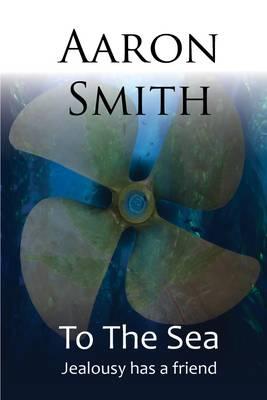 The Sea: Jealousy Has a Friend (Paperback)