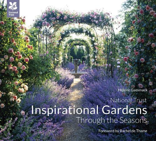 Inspirational Gardens Through the Seasons - National Trust Home & Garden (Hardback)