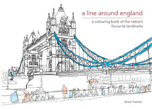 A Line Around England: A colouring book of the nation's favourite landmarks - Colouring Books (Hardback)