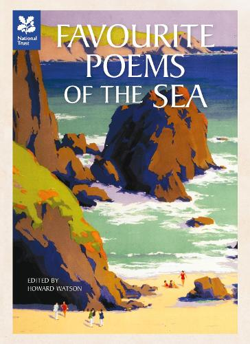 Favourite Poems of the Sea: Poems to Celebrate Britain's Maritime Heritage - National Trust History & Heritage (Hardback)