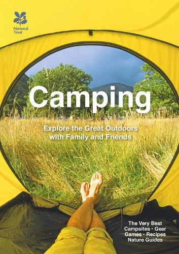 Camping: Explore the great outdoors with family and friends - National Trust History & Heritage (Paperback)
