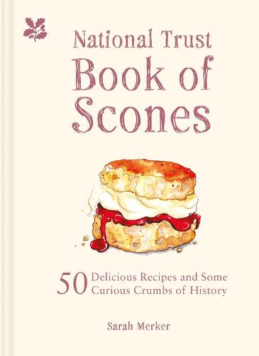 The National Trust Book of Scones: Delicious recipes and odd crumbs of history (Hardback)