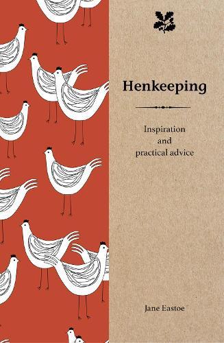 Henkeeping: Inspiration and Practical Advice for Beginners - Smallholding (Hardback)