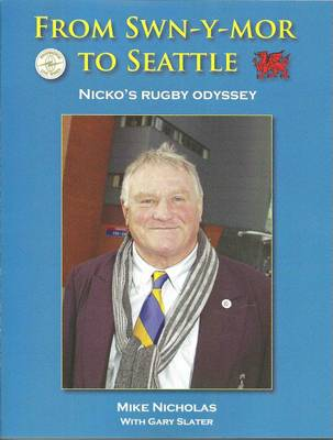From Swn-Y-Mor to Seattle: Nicko's Rugby Odyssey (Paperback)