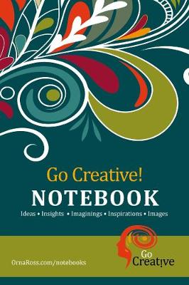 Go Creative! Notebook: 100 Page (Paperback)
