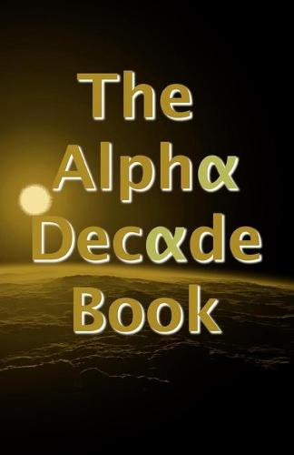 The Alpha Decade Book (Paperback)