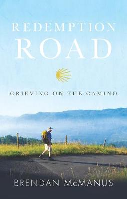 Redemption Road: Grieving on the Camino (Paperback)