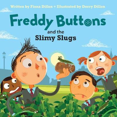 Freddy Buttons and the Slimy Slugs - Freddy Buttons 6 (Paperback)