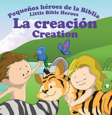 La Creacion - Creation - Little Bible Heroes 12 (Paperback)