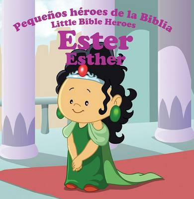 Ester - Esther - Little Bibles Heroes 12 (Paperback)