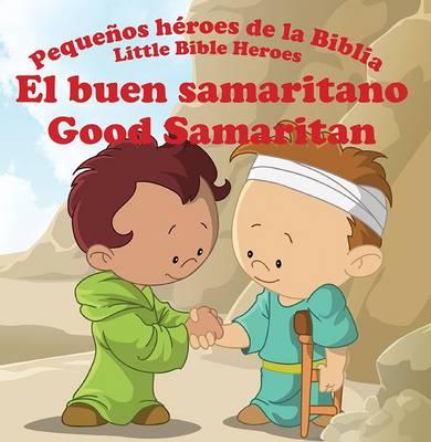 El Buen Samaritano - Good Samaritan - Little Bible Heroes 12 (Paperback)