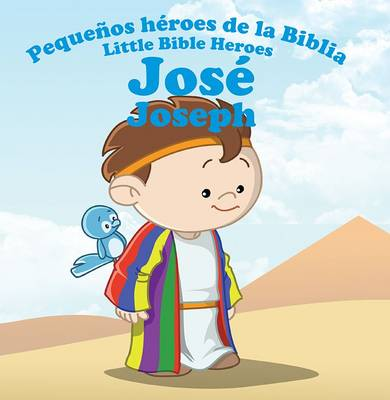 Jose - Joseph - Little Bible Heroes 12 (Paperback)