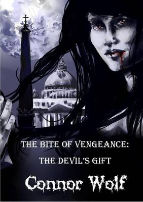 The Bite of Vengeance: The Devil's Gift (Paperback)