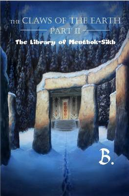 The Claws of the Earth: Part II: The Library of Menthok-Sikh (Paperback)