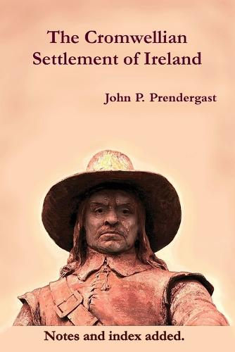 The Cromwellian Settlement of Ireland (Paperback)