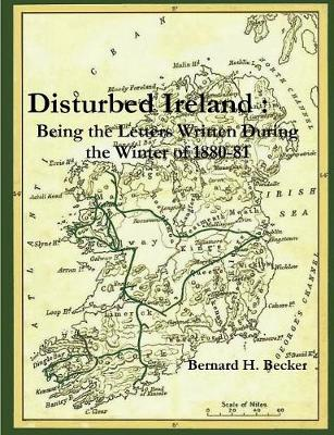 Disturbed Ireland: Being Letters Written During the Winter of 1880-81 (Paperback)
