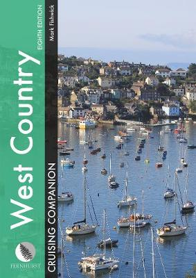 West Country Cruising Companion: A Yachtsman's Pilot and Cruising Guide to Ports and Harbours from Portland Bill to Padstow - Cruising Companions (Hardback)