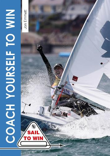 Coach Yourself to Win - Sail to Win (Paperback)