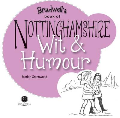 Nottinghamshire Wit & Humour (Paperback)