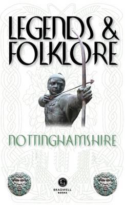 Legends & Folklore Nottinghamshire (Paperback)